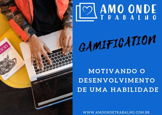 Gamification motivando o desenvolvimento de uma habilidade