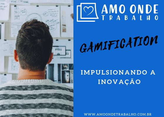Gamification impulsionando a inovação