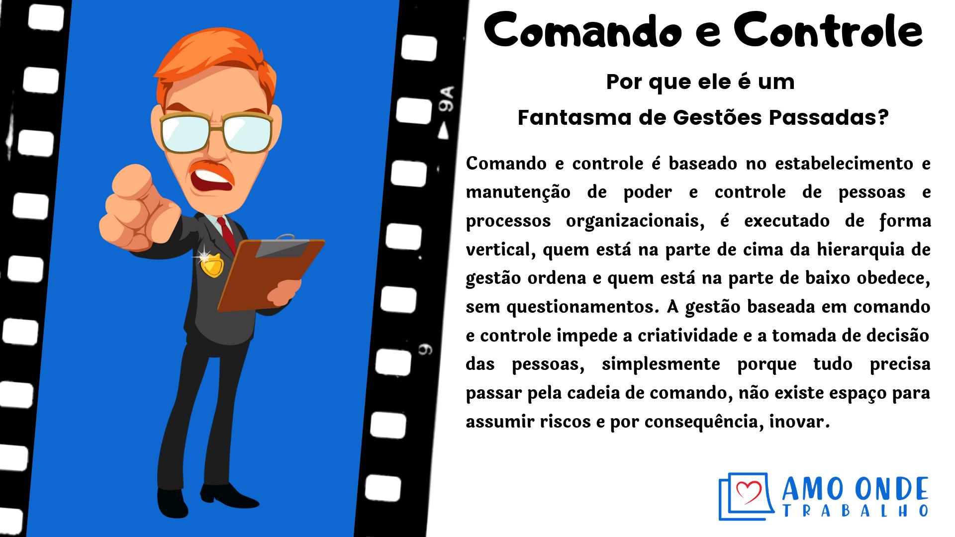 Fantasmas de Gestões Passadas -Comando e Controle