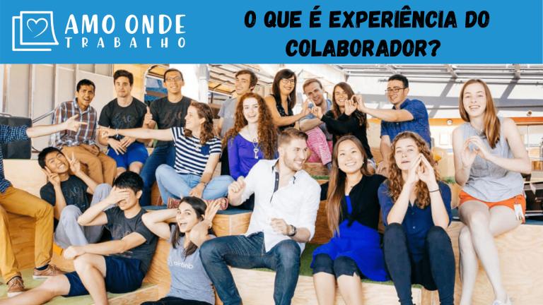 Capa - O que é experiência do colaborador?
