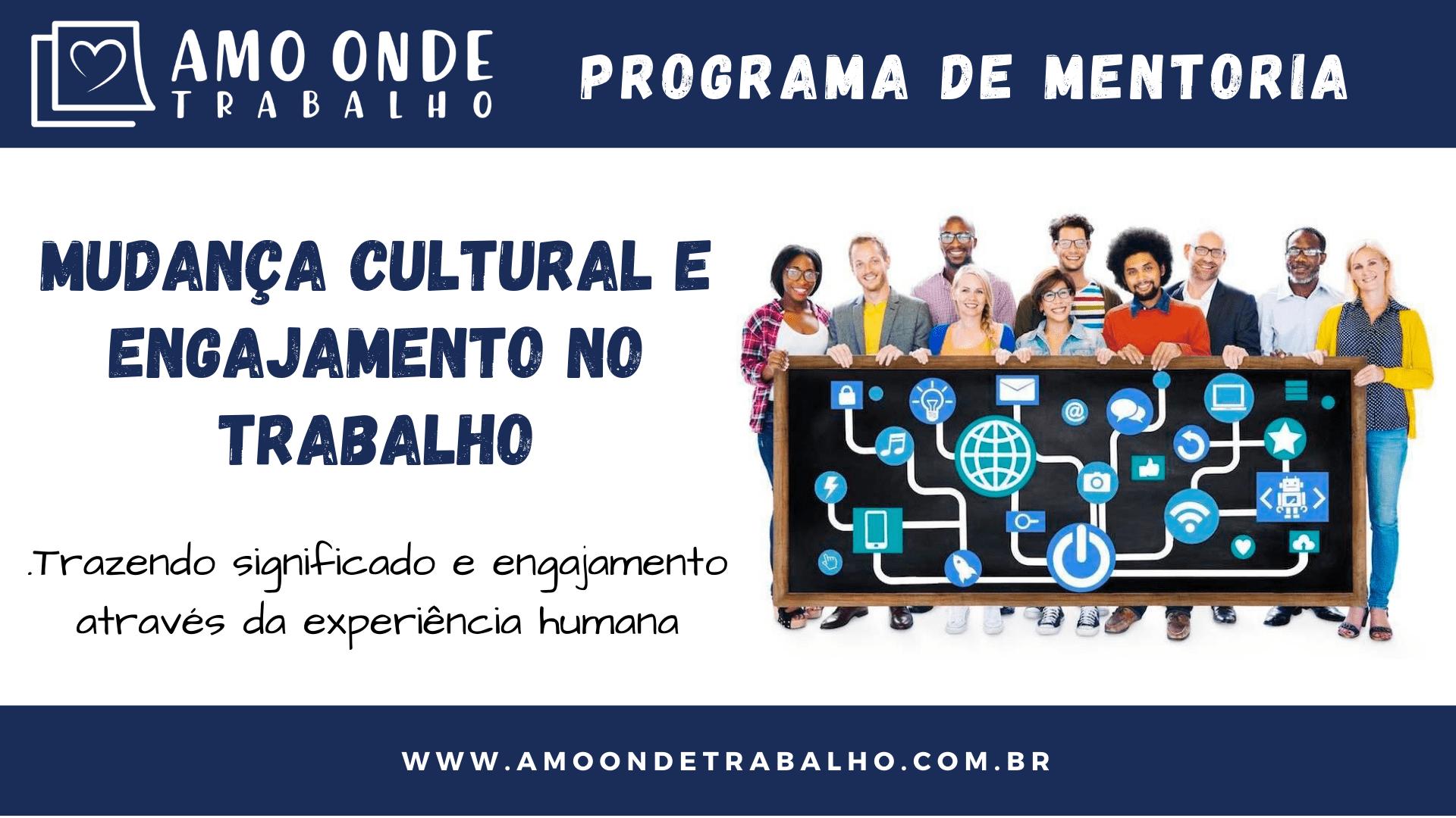 Programa de Mentoria - Mudança Cultural e Engajamento no Trabalho