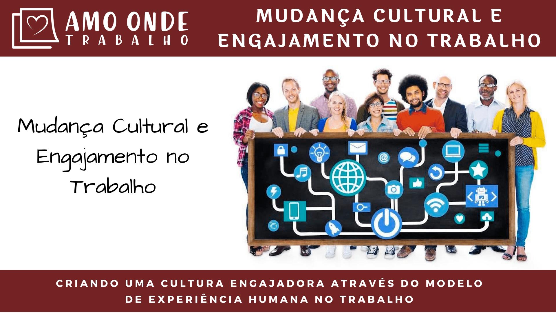 Capacitação Mudança Cultural e Engajamento no Trabalho