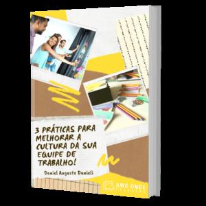 Ebook 3 Práticas Para Melhorar a Cultura da Sua Equipe de Trabalho