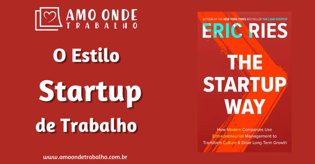 O Estilo Startup de Trabalho
