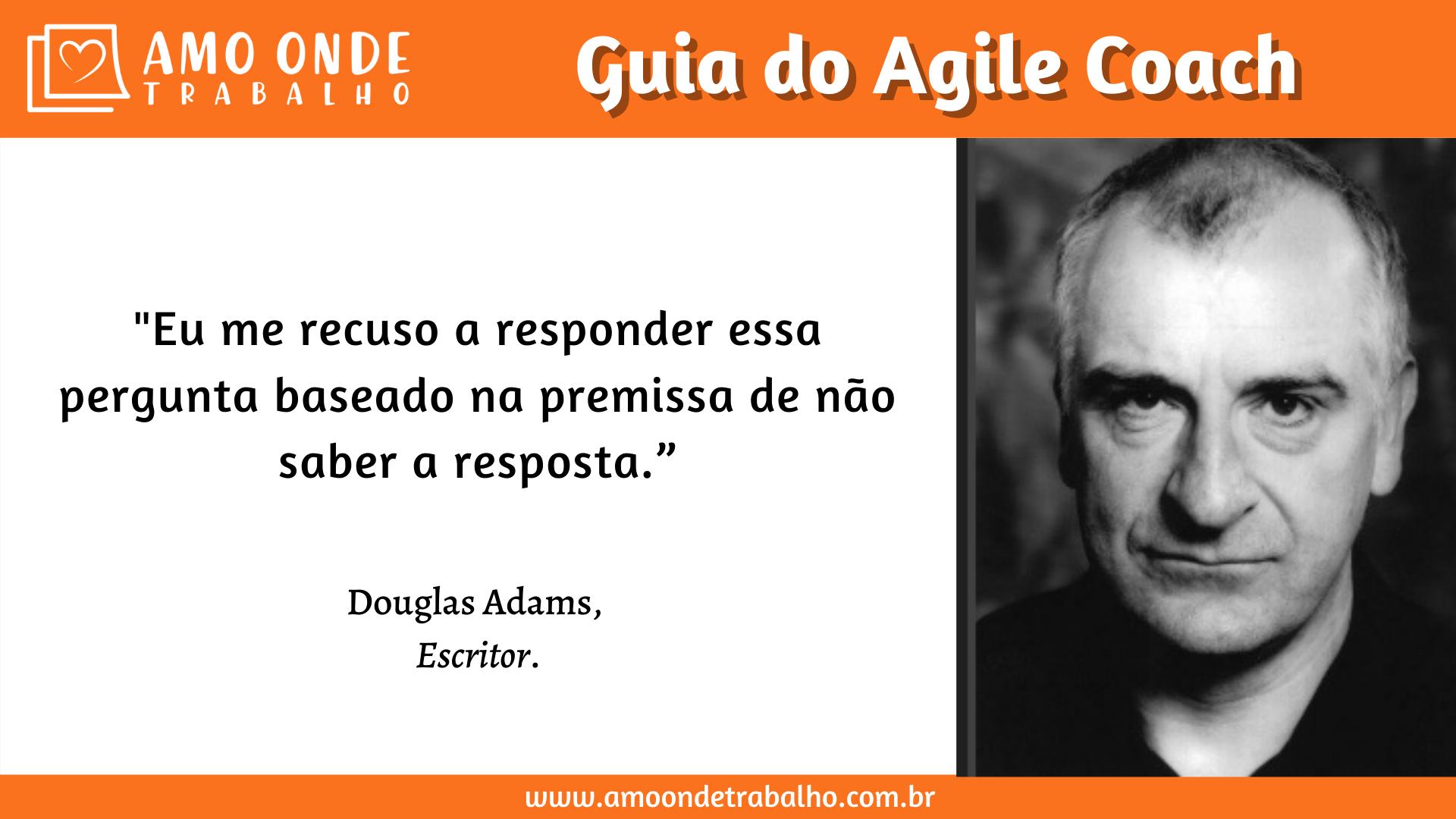 Agile Coach - Citação Douglas Adams